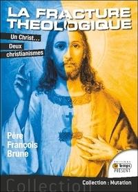 François Brune - Un Christ... Deux christianismes - La fracture théologique.