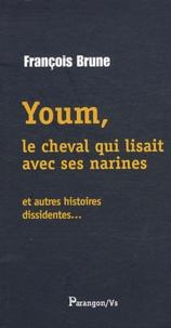 François Brune - Youm, le cheval qui lisait avec ses narines - Et autres histoires dissidentes....
