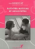 François Brunet et Cédric Blanc - Activités motrices et sensorielles - Polyhandicap, handicap sévère.