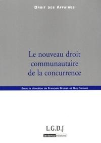 François Brunet et Guy Canivet - Le nouveau droit communautaire de la concurrence.