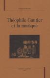 François Brunet - Théophile Gautier et la musique.