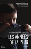 François Brunhes-Bilous - Les années de la peur.