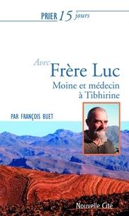 François Buet - Prier 15 jours avec frère Luc.