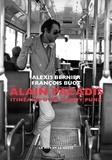 François Buot et Alexis Bernier - Alain Pacadis - Itinéraire d'un dandy punk.