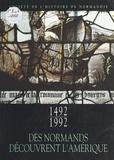 François Burckard et Jean-Pierre Chaline - 1492-1992 : Des Normands découvrent l'Amérique - Documents.