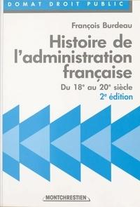 François Burdeau - Histoire de l'administration française - Du 18e au 20e siècle.
