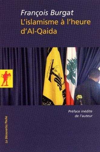 L'islamisme à l'heure d'Al-Qaida. Reislamisation, modernisation, radicalisations