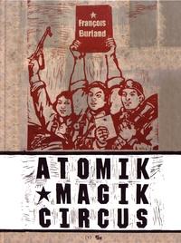 François Burland - Atomik Magik Circus.