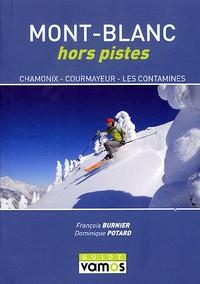 François Burnier et Dominique Potard - Mont-Blanc hors pistes.