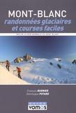 François Burnier et Dominique Potard - Mont-Blanc, randonnées glaciaires et courses faciles - Le topo-guide des plus belles randonnées glaciaires et courses faciles du massif du Mont-Blanc, incluant les bases techniques indispensables pour la pratique de l'alpinisme.