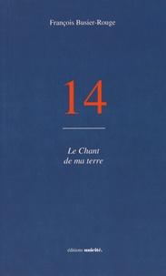François Busier-Rouge - 14 - Le chant de ma terre.
