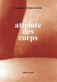 François Busier-Rouge - Atteinte des corps.