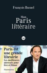 François Busnel - Mon Paris littéraire.