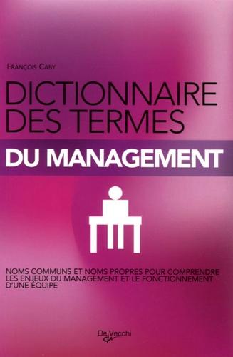 François Caby - Dictionnaire des termes du management.