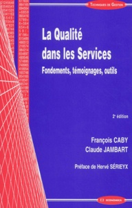 François Caby et Claude Jambart - La Qualité dans les Services - Fondements, témoignages, outils.