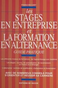 François Caby - Les stages en entreprise et la formation en alternance.