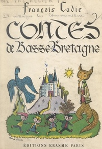 François Cadic et Paul Delarue - Contes de Basse-Bretagne.