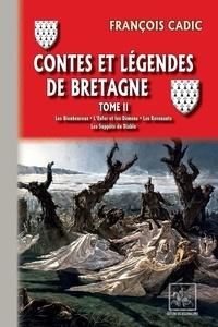François Cadic - Contes et légendes de Bretagne - Tome 2, Les bienheureux ; L'enfer et les demons ; Les revenants ; Les suppôts du diable.