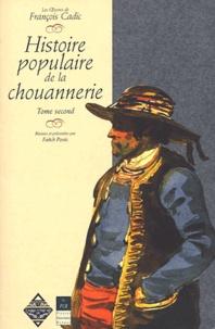 François Cadic - Histoire populaire de la chouannerie en Bretagne - Tome 2.