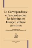 François Cadilhon et Michel Figeac - La Correspondance et la construction des identités en Europe (1648-1848).