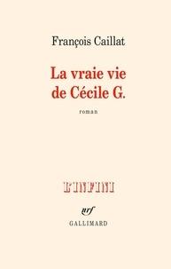 François Caillat - La vraie vie de Cécile G..