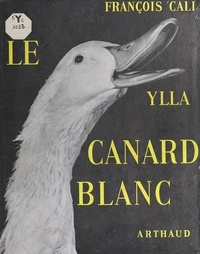 François Cali et  Ylla - Le canard blanc.
