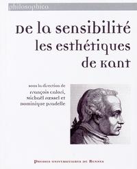François Calori et Michaël Foessel - De la sensibilité : les esthétiques de Kant.