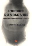 François Camoes - L'apogée du vase vide - Vers des scénographies hyalines.