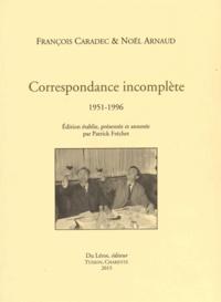 François Caradec et Noël Arnaud - Correspondance incomplète (1951-1996).