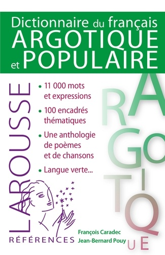 François Caradec et Jean-Bernard Pouy - Dictionnaire de français argotique et populaire.