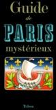 François Caradec et Jean-Robert Masson - Guide de Paris mystérieux.