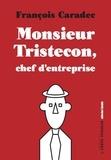 François Caradec - Monsieur Tristecon, chef d'entreprise.