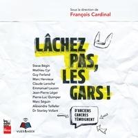 François Cardinal et Martin Larocque - Lâchez pas, les gars!.