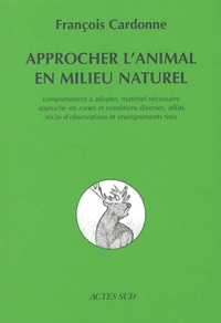 François Cardonne - Approcher l'animal en milieu naturel.
