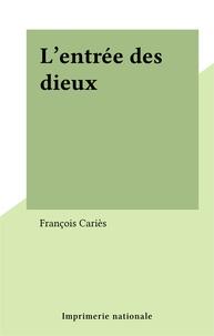 François Cariès - L'Entrée des dieux.