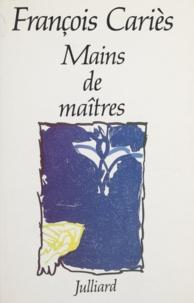 François Cariès - Mains de maîtres.