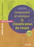 François Cariou et Gérard Guillot - Comprendre et enseigner la classification du vivant.