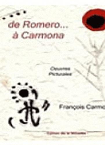 François Carmona - De Romero à Carmona.