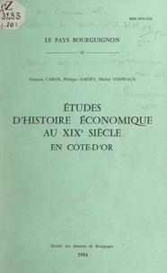 François Caron et Philippe Jobert - Études d'histoire économique au XIXe siècle en Côte-d'Or.
