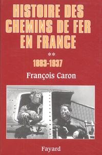 François Caron - Histoire des chemins de fer en France - Tome 2, 1883-1937.