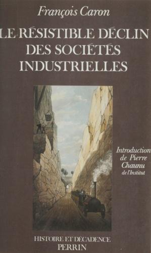 Le Résistible déclin des sociétés industrielles