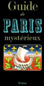 François Carradec - Guide de Paris mystérieux.