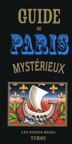 François Carradec et Jean-Robert Masson - Guide de Paris Mystérieux.