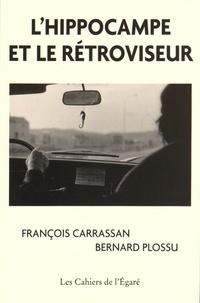 François Carrassan et Bernard Plossu - L'hippocampe et le rétroviseur.