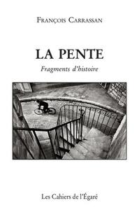 François Carrassan - La pente - Fragments d'histoire.