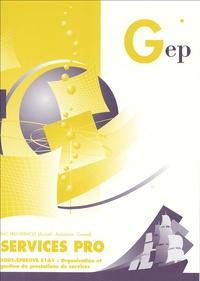 Services pro Bac pro Services - Sous-épreuve E1A1 : organisation et gestion de prestations de services.pdf