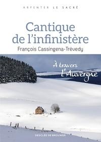 François Cassingena-Trévedy - Cantique de l'infinistère - À travers l'Auvergne.