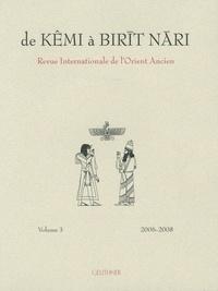 François Cassingena-Trévedy et Sara Demichelis - De Kemi à Birit Nari - Revue Internationale de l'Orient Ancien, Volume 3 2006-2008.