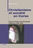 François Casta - Christianisme et société en Corse - Etudes d'histoire et d'anthropologie religieuses (1969-1996).