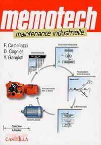 François Castellazzi et Yves Gangloff - Maintenance industrielle - Maintenance des équipements industriels.